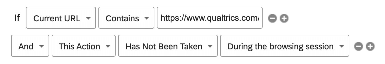 Intercept logic that says the Intercept will work if the current URL is the qualtrics homepage and This Action has not been taken during the browser session