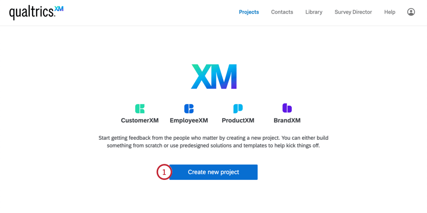 Projects page view when you have none to begin with - huge XM symbol with C, E, P, and B underneath, then a blue create new projects button