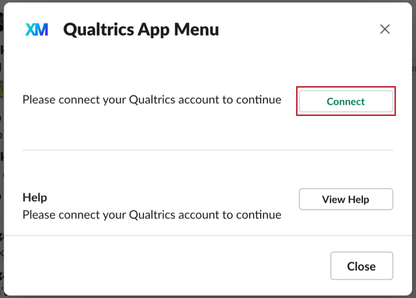 In the Qualtrics App Menu window that opens in slack, there is a green connect button in upper-right