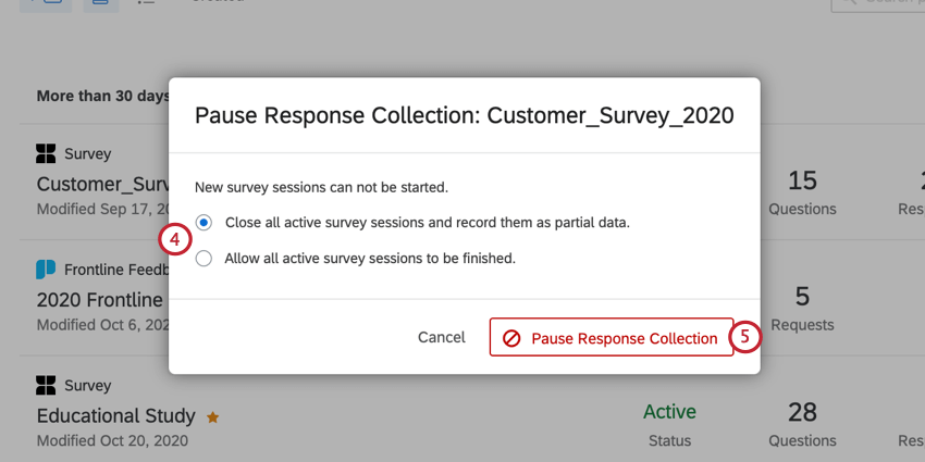 the pause response collection window where you determine what happens to open survey sessions