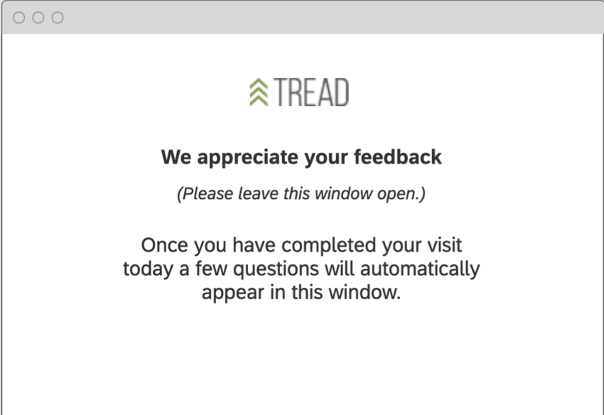 Window saying thanks for the visitor's time and to please leave the window open so a survey can open when the visitor is done