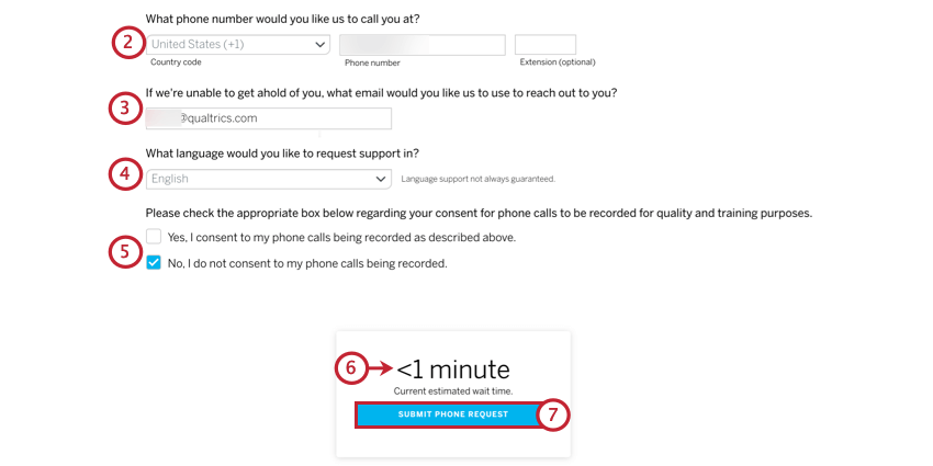 submitting a phone ticket. enter the phone number, email address, language, and if you choose to have your call recorded before seeing an estimate of your wait time