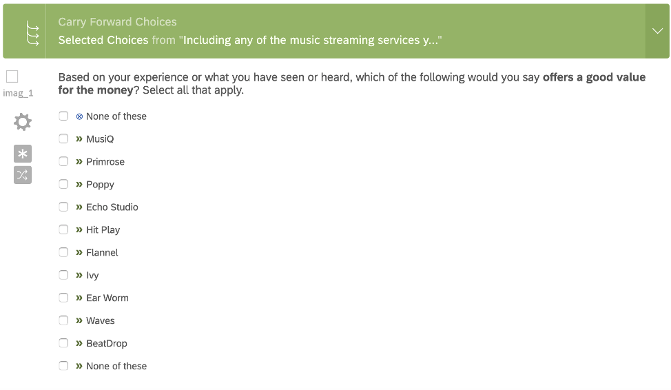 """Question that says """"Based on your experience, which of the folowing has a good offer for the money?"""" then a list of brands to choose from. multiple ca be chosen. There's a """"none"""" option and a green widget implies these answers are carried from a previous question"""