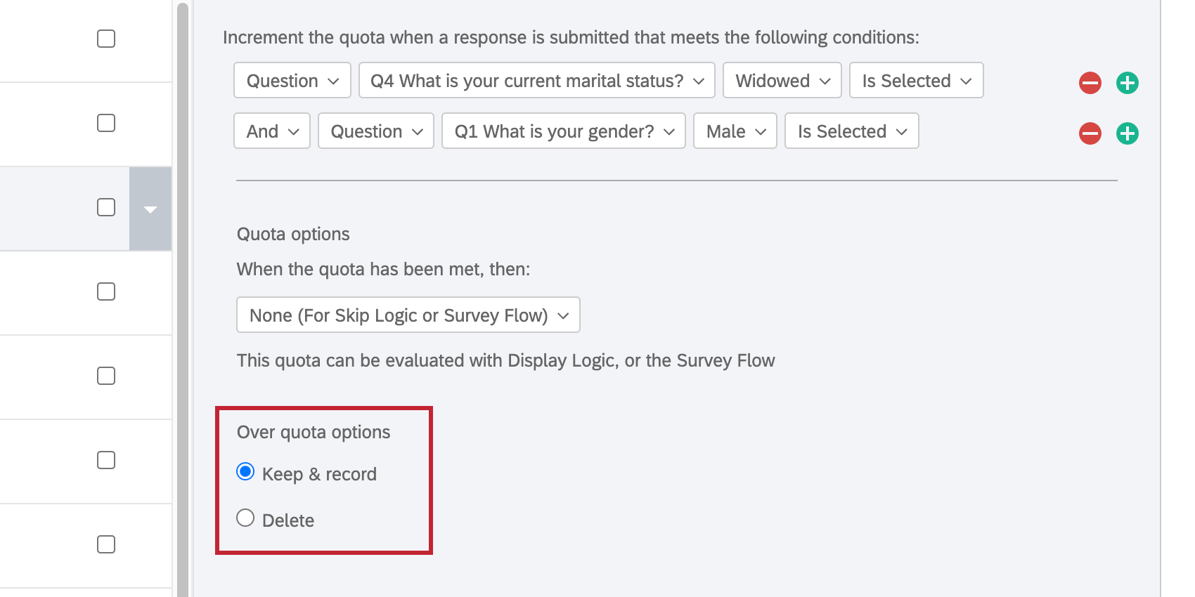 """A quota with """"None: skip logic or survey flow"""" selected has an extra set of options underneath it that say """"over quota options"""". The options are keep & record or delete"""