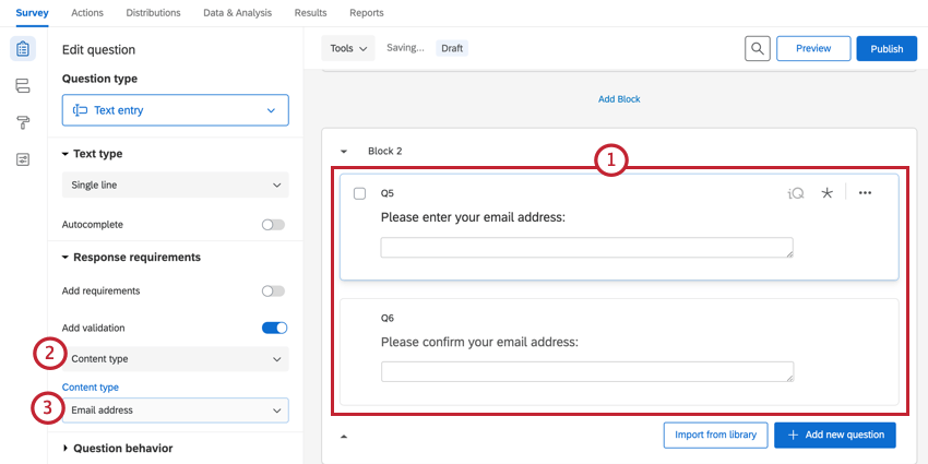 creating two questions for the respondent to enter the email address. the first question has email content validation