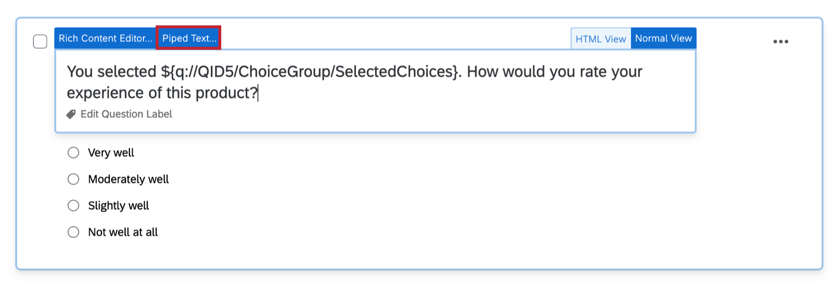When you click to edit the text of a question, the Piped Text button appears on the upper left