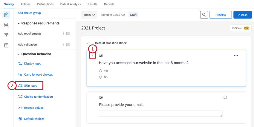 selecting a question in the survey builder and then choosing skip logic in question behavior