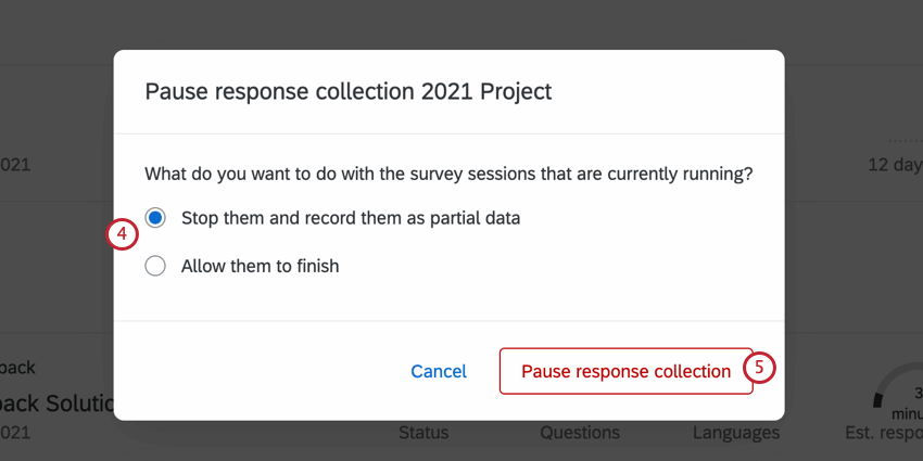 choosing how to handle responses in progress and selecting pause response collection