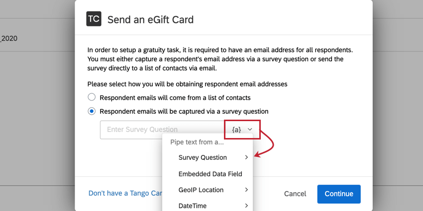 using the piped text menu in the tango card to select the question where respondents entered their email
