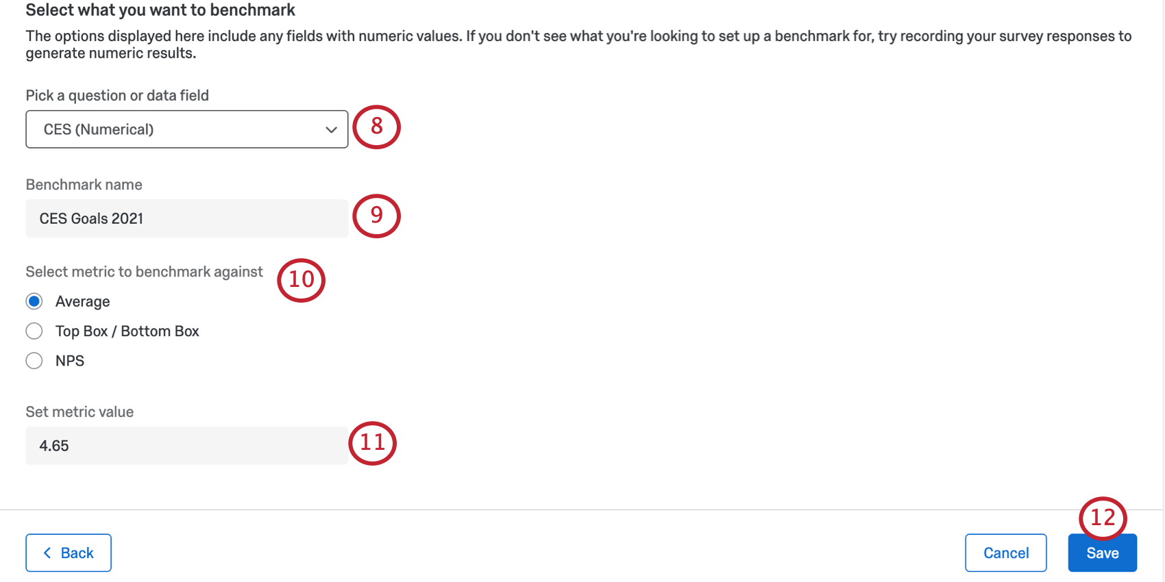 We have selected CES in this dropdown. That's a field we made on our dashboard, not a preexisting one. Then there are Fields for each of the following steps