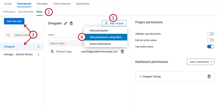 in the roles section, clicking add new role, then adding participants to the role using filters