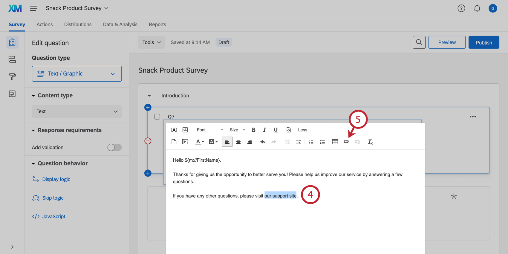 Highlighting the our support site text in order to add a hyperlink; hyperlink button is highlighted in the rich content editor