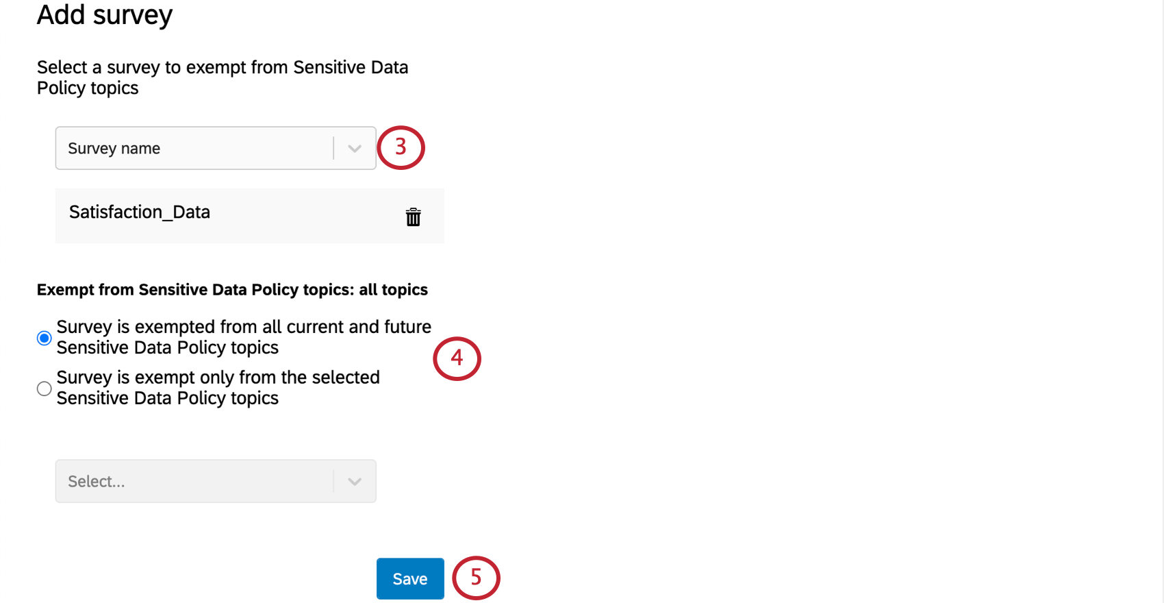 Dropdown where you can select from a list of surveys. Options as described under survey dropdown list