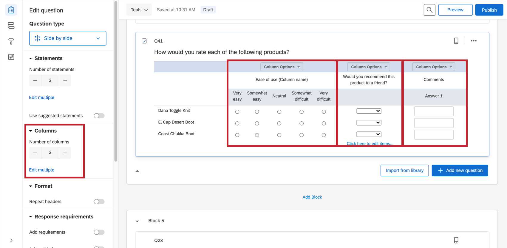 3 columns listed on the question editing pane and in the question there is a column for an ease of use scale, a column for a yes/no question, and a final third column for feedback