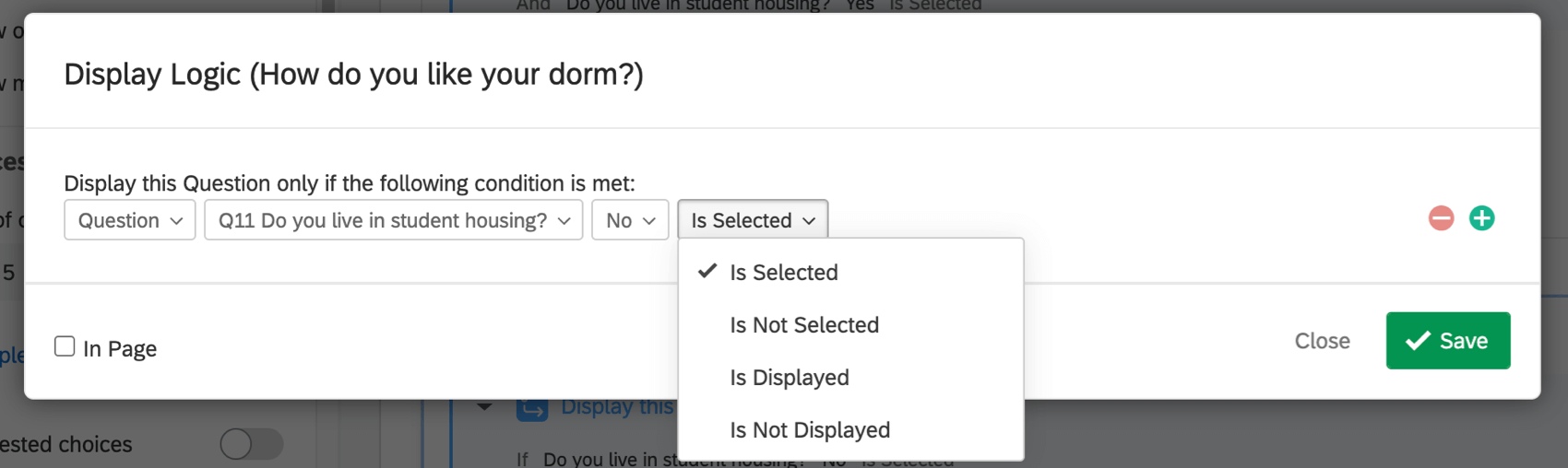 In a logic statement, the final dropdown, where you determine if the choice you entered is selected, displayed, not selected, etc.