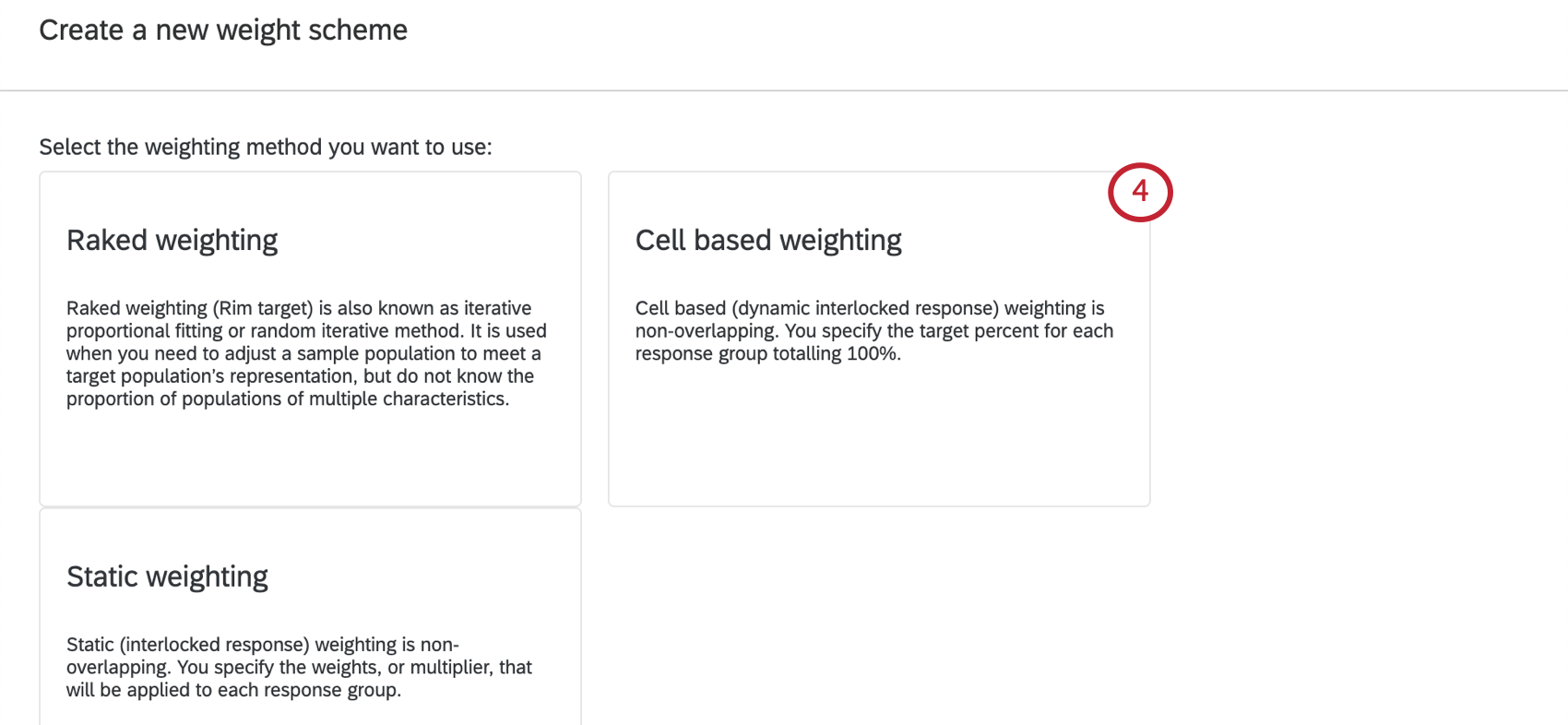 Three weighting options, with cell-based highlighted