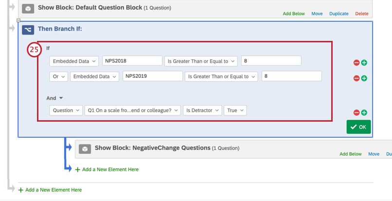 """Exact text in branch: """"if embedded data nps2018 is greater than or equal to 8 or embedded data nps2019 is greater than or equal to 8, AND (new condition set) question """"how would you rate our company""""? is Detractor True"""