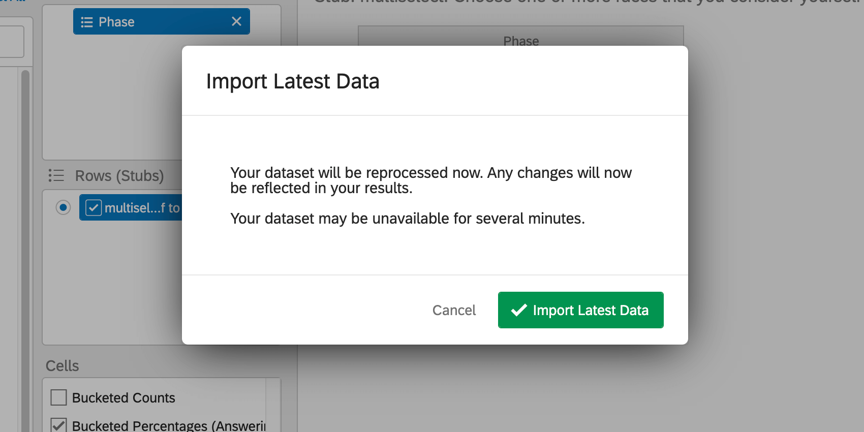 """A new windows opens that says, Your dataset will be reprocessed now. Any changes will now be reflected in your results. Your dataset may be unavailable for several minutes."""""""