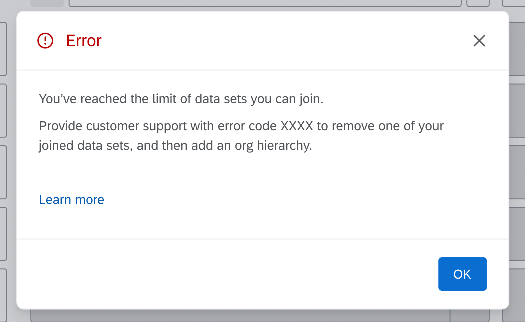 """An error that says, """"You've reached the limit of data sets you can join. Provide customer support with error code XXXX to remove one of your joined data sets, and then add an org hierarchy."""""""