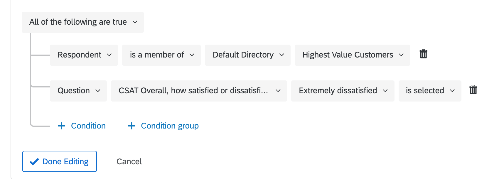 Condition show say all of the following are true: respondent is a member of default directory highest values customers; question CSAT extremely dissatisfied is selected