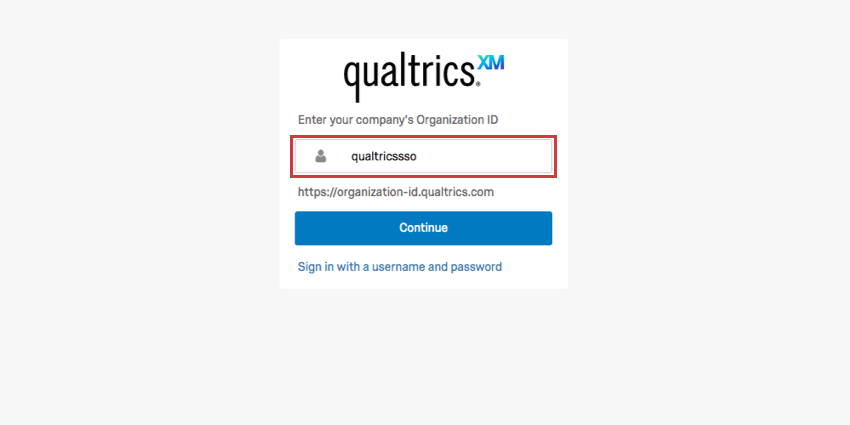 qualtricssso, fake org name, written in the field, blue continue button below