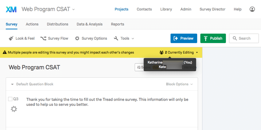 """Yellow banner over the survey editor that says """"Multiple people are editing this survey and you might impact each other's changes."""" When hovering over the far-right of it, Katharine and Kate are the users editing the survey at the same time"""