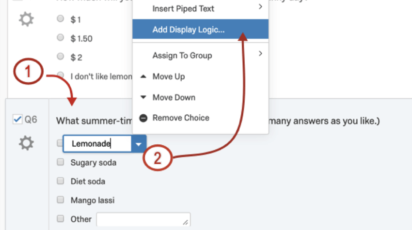 Clicking into an answer choice; clicking blue dropdown arrow; choosing add display logic from the list