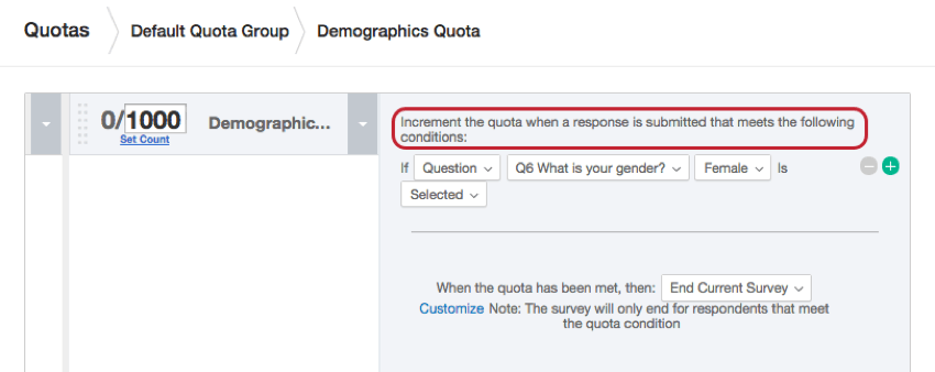 Above every quota it says Increment the quota when a response is submitted that meets the following conditions